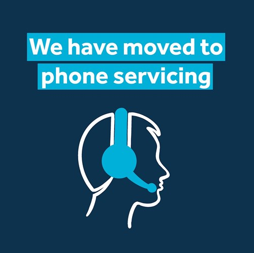 We have moved to phone servicing
